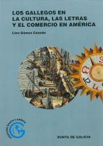 Los Gallegos en la cultura, las letras y el comercio en América