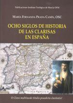 Ocho Siglos de Historia de las Clarisas en España