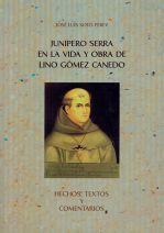 Junipero Serra en la vida y obra de Lino Gómez Canedo