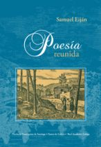 Samuel Eiján. Poesía reunida (editado por Francisco Leira y Armando Requeixo)