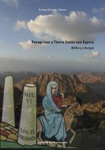 Peregrinar a Tierra Santa con Egeria. Biblia y Liturgia