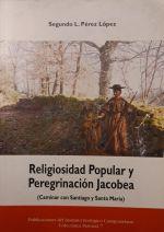 Religiosidad popular y peregrinación jacobea : caminar con Santiago y Santa María