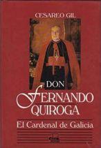 Don Fernando Quiroga. El Cardenal de Galicia