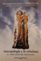 Antropología y fe cristiana : IV Jornadas de Teología