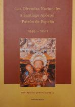 Las Ofrendas Nacionales a Santiago Apóstol, Patrón de España : 1949 - 2001