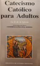 Catecismo Católico para Adultos : La fe de la Iglesia