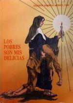 Los pobres son mis delicias : Paula Gil Cano : fundadora de las Hermanas Franciscanas de la Purísima Concepción