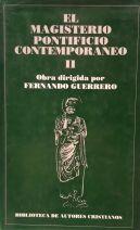 El Magisterio Pontificio Contemporáneo : colección de Encíclicas y Documentos desde León XIII a Juan Pablo II (II) : Evangelización. Familia. Educación. Orden sociopolítico