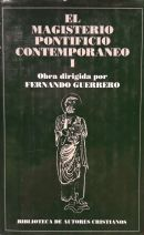 El Magisterio Pontificio Contemporáneo : colección de Encíclicas y Documentos desde León XIII a Juan Pablo II (I) : Sagrada Escritura. Dogma. Moral. Sagrada liturgia. Espiritualidad