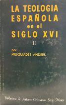 La teología española en el siglo XVI (II)