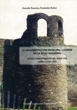 La documentación municipal lucense en la Edad Moderna