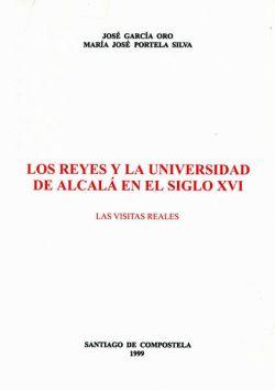 Los Reyes y la Universidad de Alcalá en el S. XVI. Visitas Reales