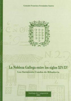 La nobleza gallega entre los Siglos XIV-XV. Los Sarmiento Condes de Ribadavia