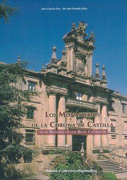 Los monasterios de la Corona de Castilla en el reinado de los Reyes Católicos