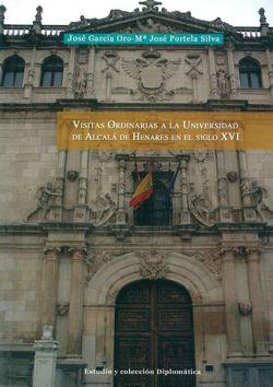 Visitas ordinarias a la Universidad de Alcalá de Henares en el S. XVI . Vol I
