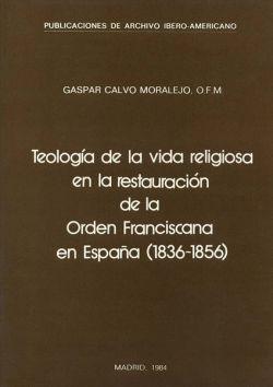 Teología de la vida religiosa en la restauración de la Orden Franciscana en España (1836-1856)