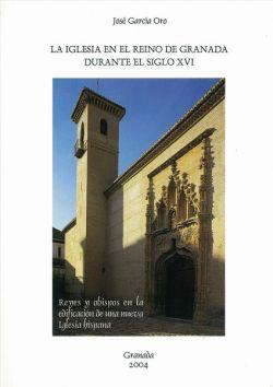 La Iglesia en el Reino de Granada durante el siglo XVI