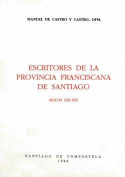 Escritores de la Provincia Franciscana de Santiago. Siglos XIII-XIX