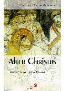 Alter Christus. Francisco de Asís, signo del amor.