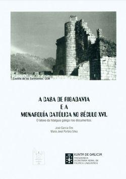 A Casa de Ribadavia e a monarquía católica no s. XVI