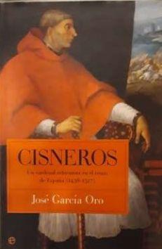 Cisneros : Un cardenal reformista en el trono de España (1436-1517)