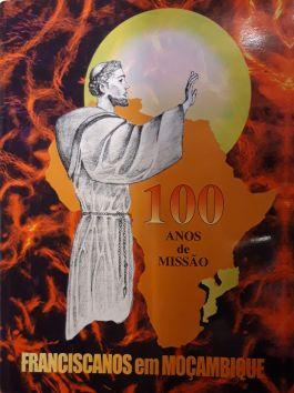 Franciscanos em Moçambique : 100 anos de missâo 1898-1998