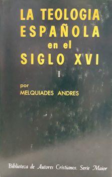 La teología española en el siglo XVI (I)