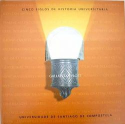 Gallaecia fulget (1495-1995) : five centuries of University history