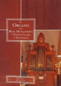 El órgano del Real Monasterio de Santa Clara de Santiago : historia y restauración