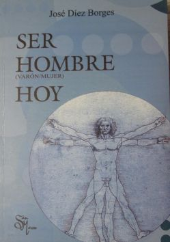 Ser hombre (varón / mujer) hoy