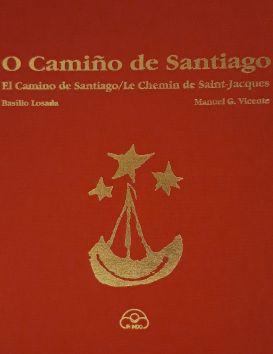 O Camiño de Santiago : El Camino de Santiago / Le Chemin de Saint-Jacques