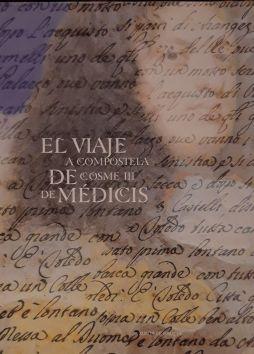 El viaje a Compostela de Cosme III de Médicis