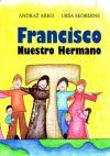 Francisco, nuestro hermano.
