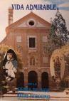 Vida...de sor María de los Dolores y Patrocinio : Fundadora y reformadora de los conventos de su Orden de la Inmaculada Concepción de María Santísima
