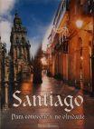 Santiago : para conocerte y no olvidarte